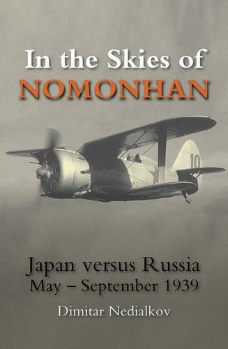 Download In the Skies of Nomonhan: Japan versus Russia May to September 1939 (A Crecy Classic) pdf