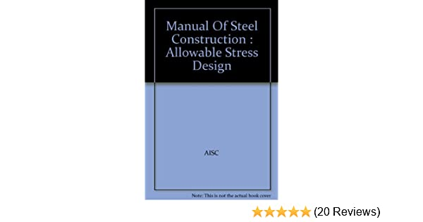 Manual Of Steel Construction : Allowable Stress Design: AISC