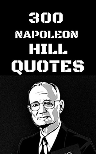 ﷼PDF [Download] 300 Napoleon Hill Quotes: 300 Interesting