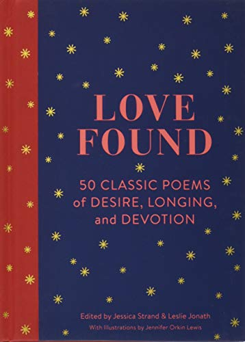 Love Found: 50 Classic Poems of Desire, Longing, and Devotion (Best Classic Love Poems)