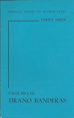 Valle-Inclan: Tirano Banderas (Critical Guides to Spanish Texts)