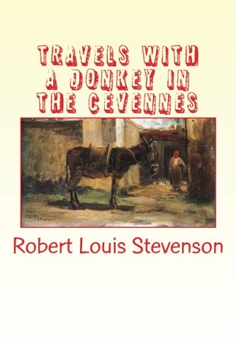 Download TRAVELS WITH A DONKEY IN THE CEVENNES by ROBERT LOUIS STEVENSON: LARGE Print pdf epub