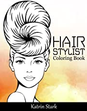 Hair Stylist Coloring Book: Fashion Faces, Hair and Makeup Artist Coloring Book for Teenage Girls, Women, Adults and Grown-ups