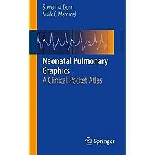 Neonatal Pulmonary Graphics: A Clinical Pocket Atlas