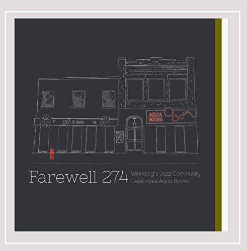 Farewell 274: Winnipeg's Jazz Community Celebrates Aqua ()