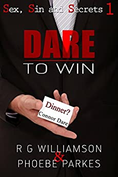 Dare To Win (Sex, Sin and Secrets Book 1) by [Williamson, R.G, Parkes, Phoebe]