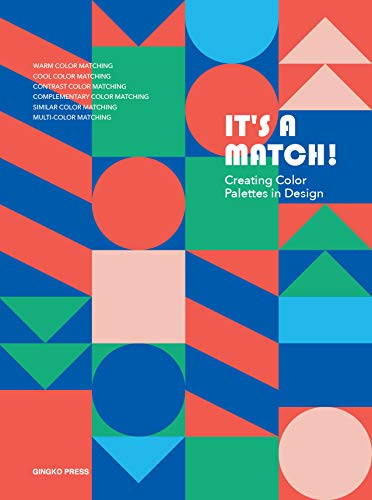 Match Designs - It's A Match!: Creating Color Palettes in Design
