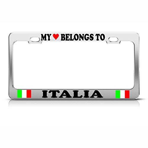 My Heart Belongs to A Italia Italian Flag Chrome Metal License Plate Frame Perfect for Men Women Car garadge Decor
