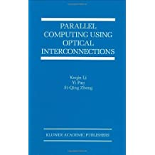 Parallel Computing Using Optical Interconnections (The Springer International Series in Engineering and Computer Science)