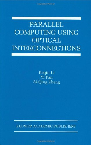 Download Parallel Computing Using Optical Interconnections (The Springer International Series in Engineering and Computer Science) Pdf