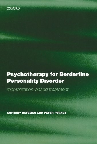 Psychotherapy for Borderline Personality Disorder: Mentalization Based Treatment (Oxford Medical Publications) by Anthony Bateman (2004-05-20) (Mentalization Based Treatment For Borderline Personality Disorder)