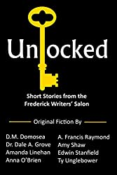 Unlocked: Short Stories from the Frederick Writers' Salon