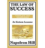 img - for [ THE LAW OF SUCCESS: IN SIXTEEN LESSONS: COMPLETE AND UNABRIDGED Paperback ] Hill, Napoleon ( AUTHOR ) Jan - 16 - 2011 [ Paperback ] book / textbook / text book