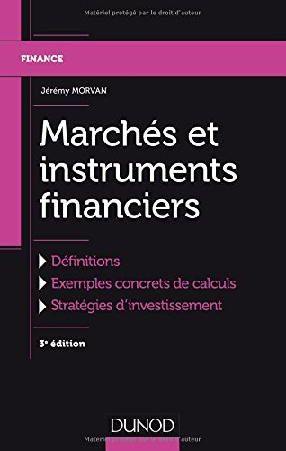 Marchés et instruments financiers : Définitions, exemples concrets de calculs, stratégies - Concrete Of Definition