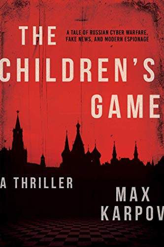 The Children's Game: A Thriller by [Karpov, Max]