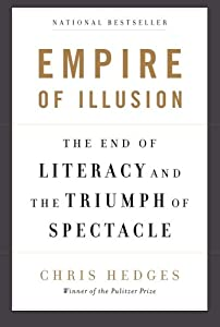 Empire of Illusion: The End of Literacy and the Triumph of Spectacle from Nation Books