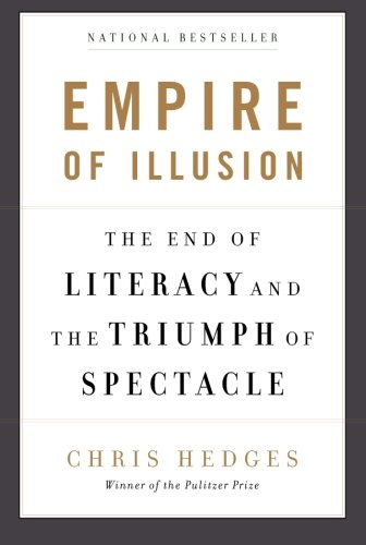 Empire of Illusion: The End of Literacy and the Triumph of Spectacle by Nation Books