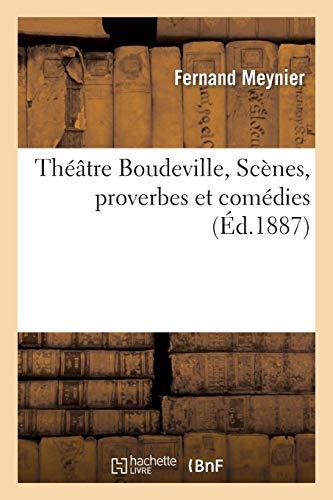Théâtre Boudeville. Scènes, proverbes et comédies (Arts) por MEYNIER-F