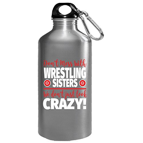 Crazy Wrestling Family - Don't Mess With Wrestling Sisters - Water Bottle by Eternally Gifted
