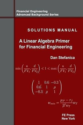 solutions manual a linear algebra primer for financial engineering rh amazon com Financial Algebra Clip Art Financial Algebra Problems