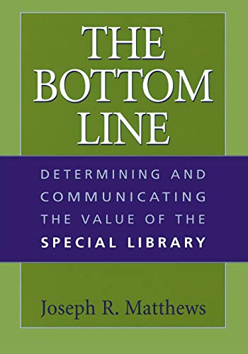 The Bottom Line: Determining and Communicating the Value...