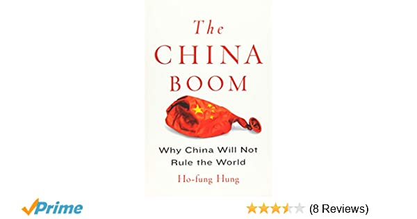 The China Boom Why China Will Not Rule The World