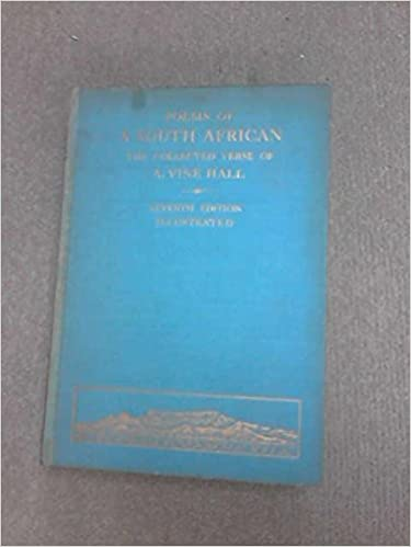 Read online Poems of a South African;: The collected verse of Arthur Vine Hall PDF