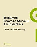 TechSmith Camtasia Studio 8: The Essentials
