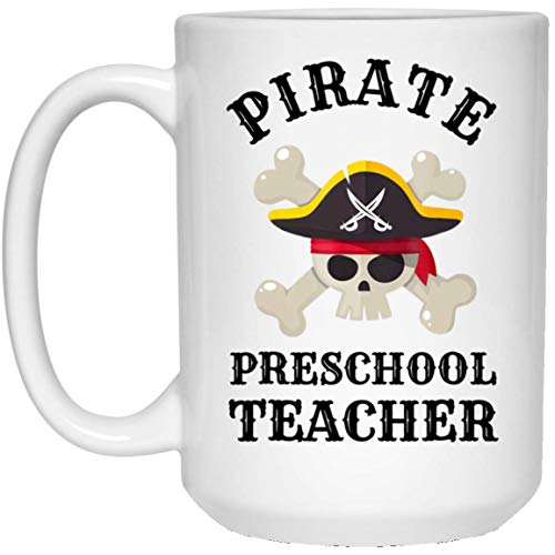 Pirate Preschool Teacher Gift Idea Halloween 15 oz. White -