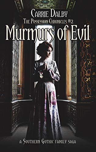 Murmurs of Evil (The Possession Chronicles Book 2) by [Dalby, Carrie]