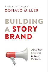 Building a StoryBrand: Clarify Your Message So Customers Will Listen Hardcover
