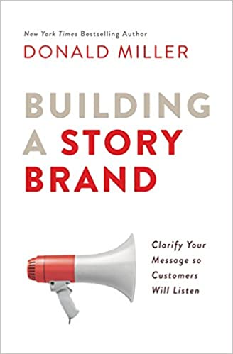 Book Title - Building a StoryBrand: Clarify Your Message So Customers Will Listen
