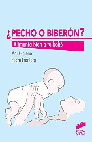 Descargar Libro ¿pecho O Biberón? Alimenta Bien A Tu Bebé Mar/frontera, Pedro Gimeno