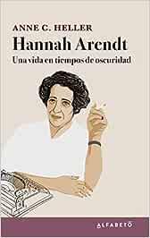 Hannah Arendt: Una vida en tiempos de oscuridad