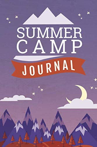 Summer Camp Journal: Prompted Summer Camp Journal to Record Activities, Top Five Favorites in Different Categories, and Blank and Lined Pages for Girls or Boys, Kids, Adults or Teens