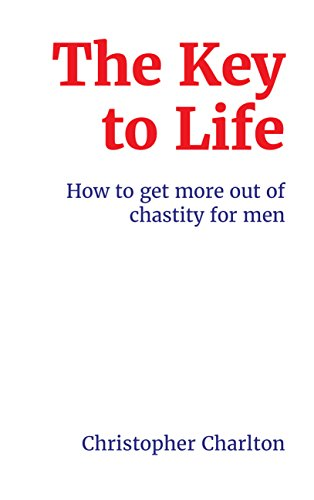 The key to life how to get more out of chastity for men kindle the key to life how to get more out of chastity for men by fandeluxe Gallery