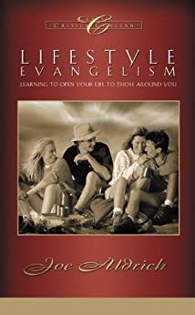 Lifestyle Evangelism: Learning to Open Your Life to Those Around You by [Aldrich, Joe]