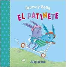 Bruno y Bella - El patinete (Bruno Y Bella / Bruno and Bella ...