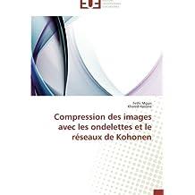 Compression des images avec les ondelettes et le réseaux de Kohonen
