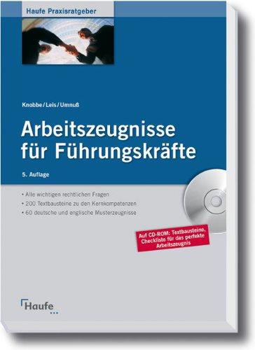 Arbeitszeugnisse für Führungskräfte Broschiert – 19. Januar 2010 Thorsten Knobbe Mario Leis Karsten Umnuß Haufe-Lexware