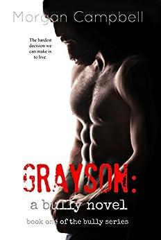 Grayson: A Bully Novel (Bully Series Book 1) by [Campbell, Morgan]