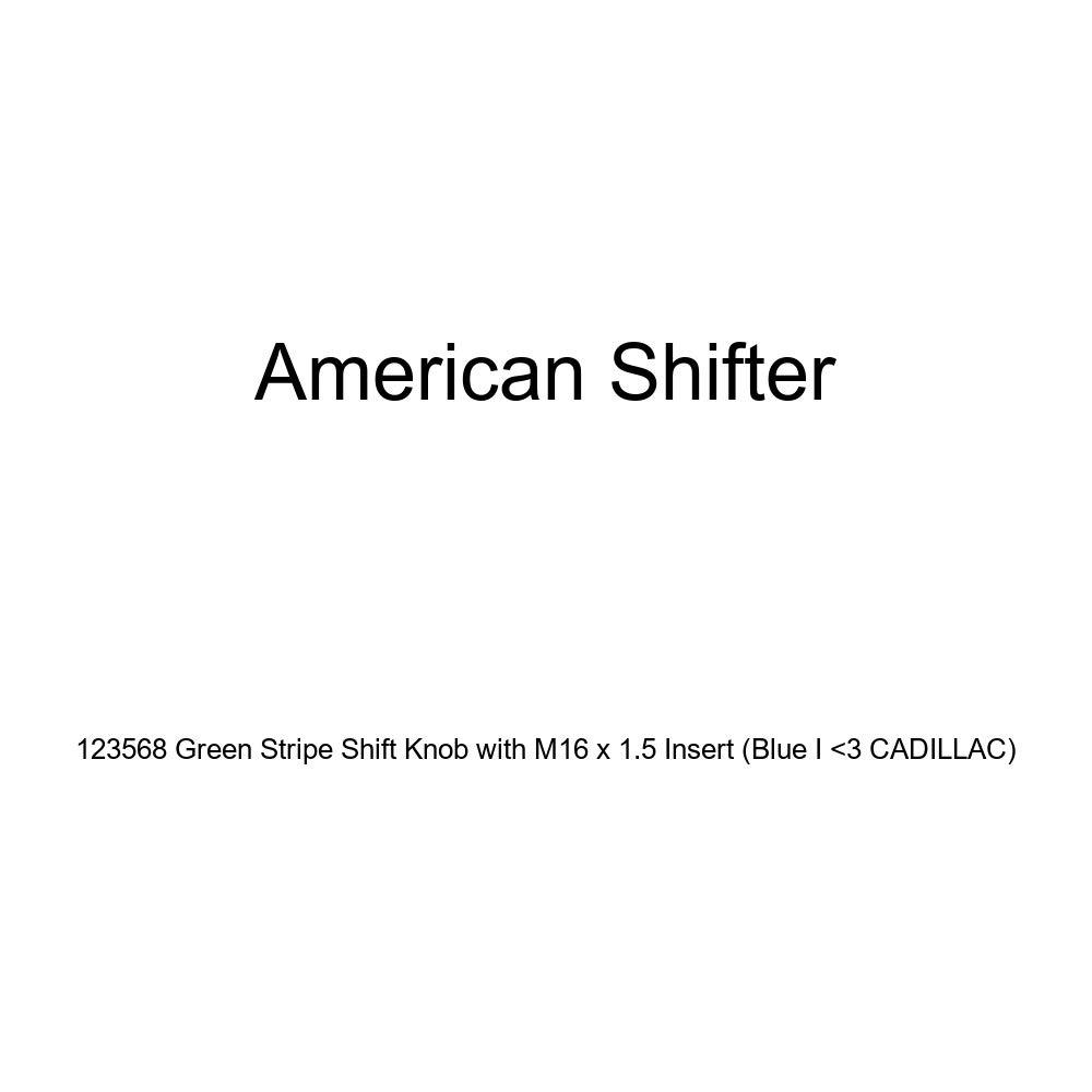 Blue I 3 Cadillac American Shifter 123568 Green Stripe Shift Knob with M16 x 1.5 Insert