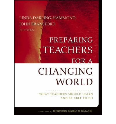 Preparing Teachers for a Changing World: What Teachers Should Learn and be Able to Do (Hardback) - Common PDF
