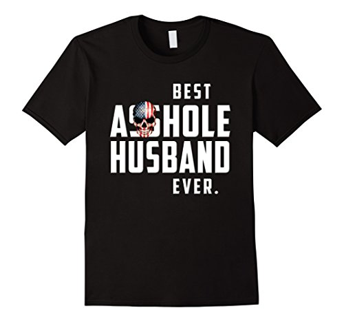 Gifts For Husbands - Mens Best Asshole Husband Ever T-Shirt. Funny Gift Tee for Guys Large Black