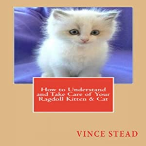 How to Understand and Take Care of Your Ragdoll Kitten & Cat Audiobook