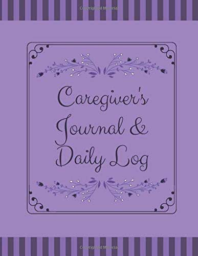 Caregiver's Journal & Daily Log: Ideal Caregiving Logbook, Log for Recording all Clients' Needs, Gift for Physiotherapists, Caregivers, Nurses, ... Pages. 110 P (Health and Well-being Logs)