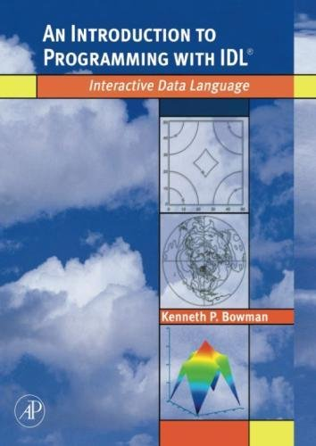 An Introduction to Programming with IDL: Interactive Data Language by Academic Press