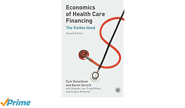 Economics Of Health Care Financing The Visible Hand 9780333984314