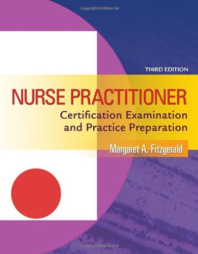 NURSE PRACTITIONER CERTIFICATION EXAMINATION AND PRACTICE PREPARATION Pdf