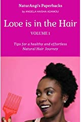 Love is in the Hair - Vol. 1 (ENG): Tips for a healthy and effortless Natural Hair Journey (NaturAngi's Paperbacks) Paperback